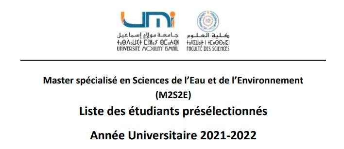 Read more about the article Master spécialisé en Sciences de l'Eau et de l'Environnement<br>(M2S2E)<br>Liste des étudiants présélectionnés<br>Année Universitaire 2021-2022